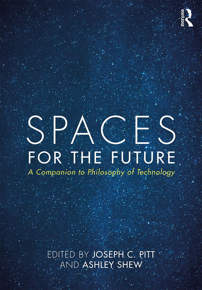 Blue starfield with the book title SPACES FOR THE FUTURE in white with yellow writing beneath that read A Companion to Philosophy of Technology. At the bottom, it says in white Edited by Joseph C. Pitt and Ashley Shew.